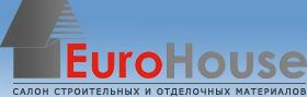 ЕВРО ХАУС — Салон строительных  и  отделочных  материалов